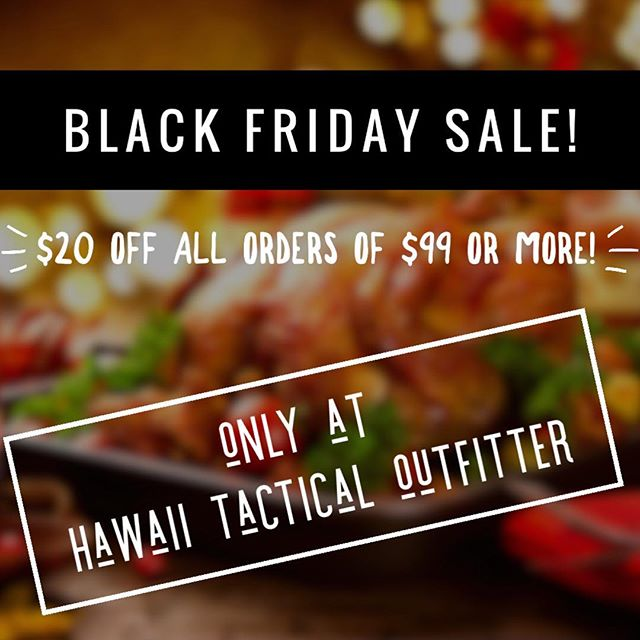 TOMORROW! Happy thanksgiving!! Enjoy family today and come get deals tomorrow! #blackfriday #hawaiitactical #gear #deals #sale #hilife