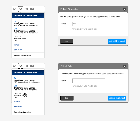 Modal interactions take place to establish quick tasks e.g. labeling current subscriptions