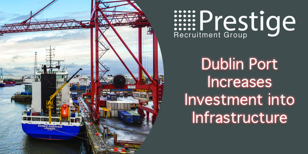 Dublin Port Increases Investment into Infrastructure