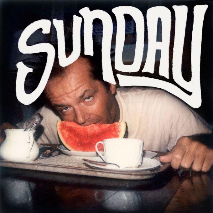 Sunday - All Knowledge Design, a Jack Nicholson Vibe.
