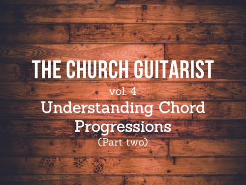 For the Church Guitarist - Understanding Chord Progressions (Part 2 ...