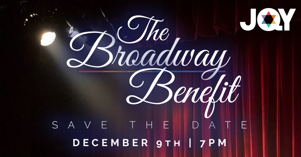 Broadway Benefit - Social Media Event Post, Jewish Queer Youth