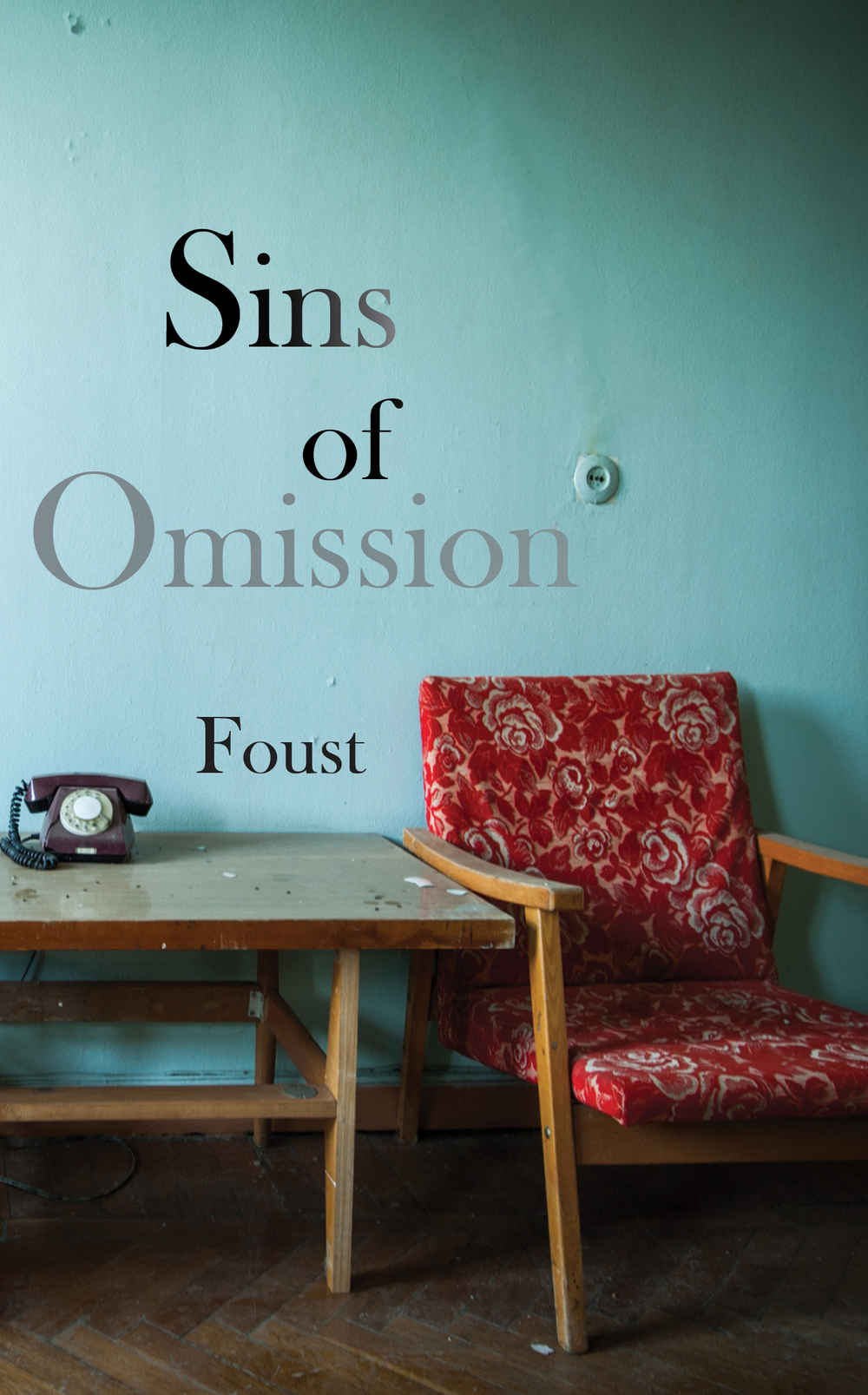 Sins of Omission: 42 short stories by Foust