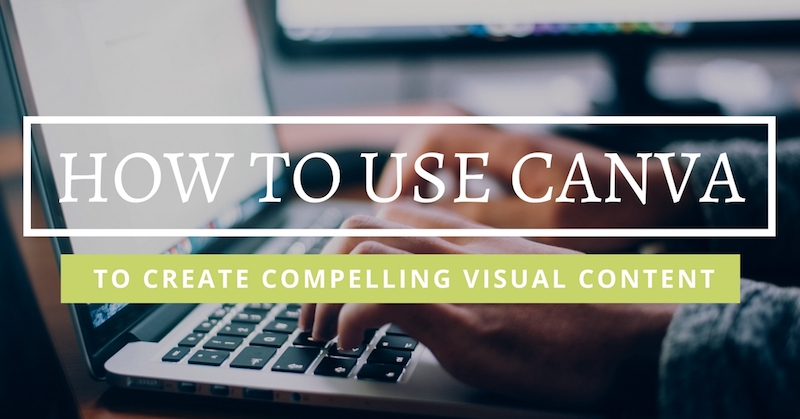 How-To-Use-Canva-To-Create-Compelling-Visual-Content.jpg
