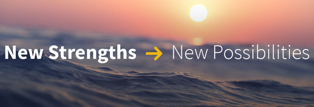 New Strengths New Possibilities