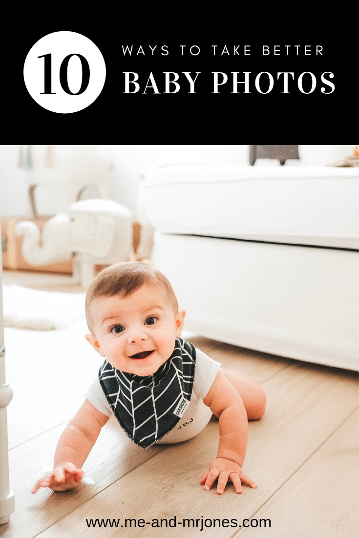 10 Ways to take better photos of your baby.