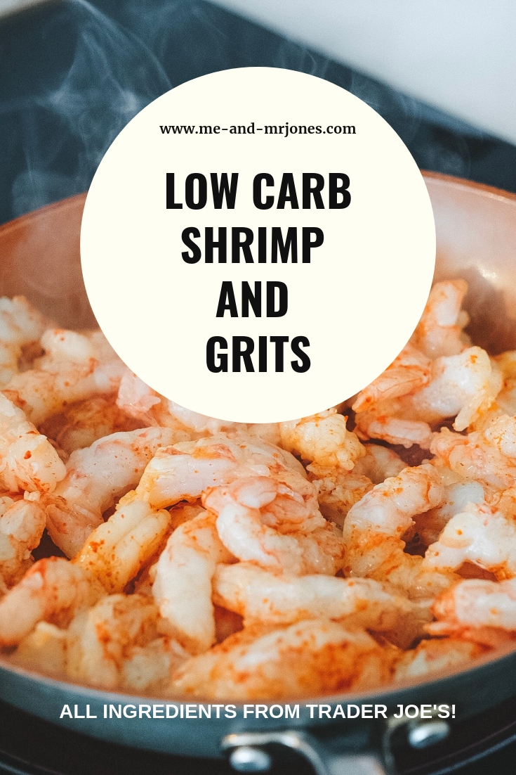Low carb shrimp and grits recipe.  Shrimp and grits made from Traderr Joe's groceries.  Shrimp and grits made with mashed cauliflower.