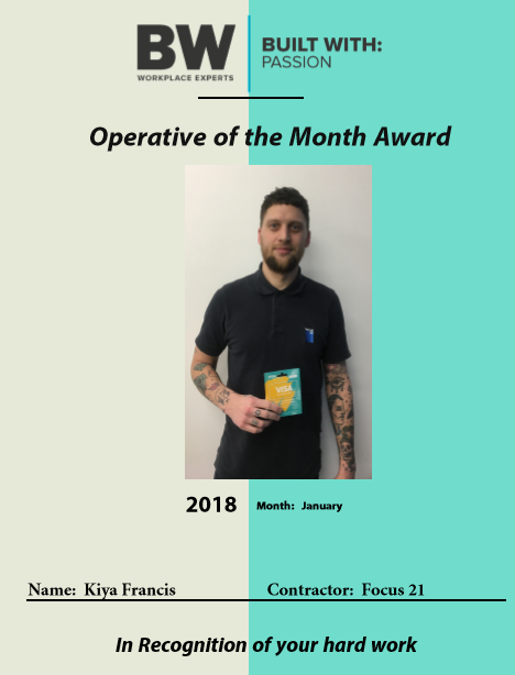 Congratulations to Kiya Francis - Whose hard work has led to him being named as BW's operative of the month for January 2018.