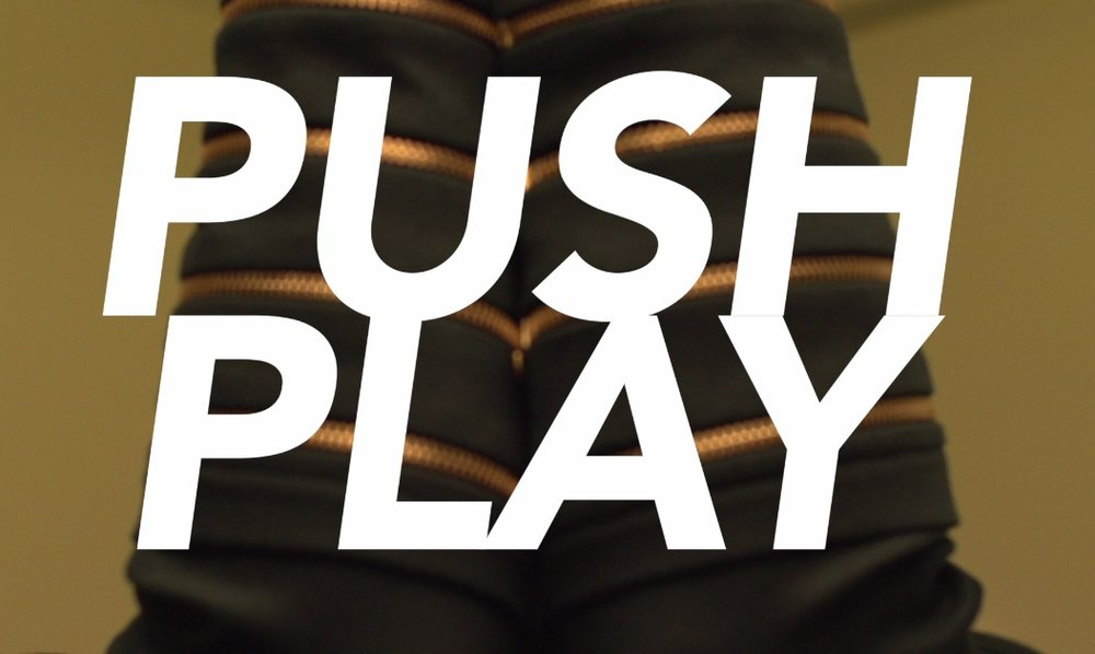 PUSH PLAY  -