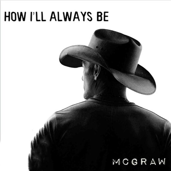 Tim-McGraw-How-Ill-Always-Be-2016.jpg