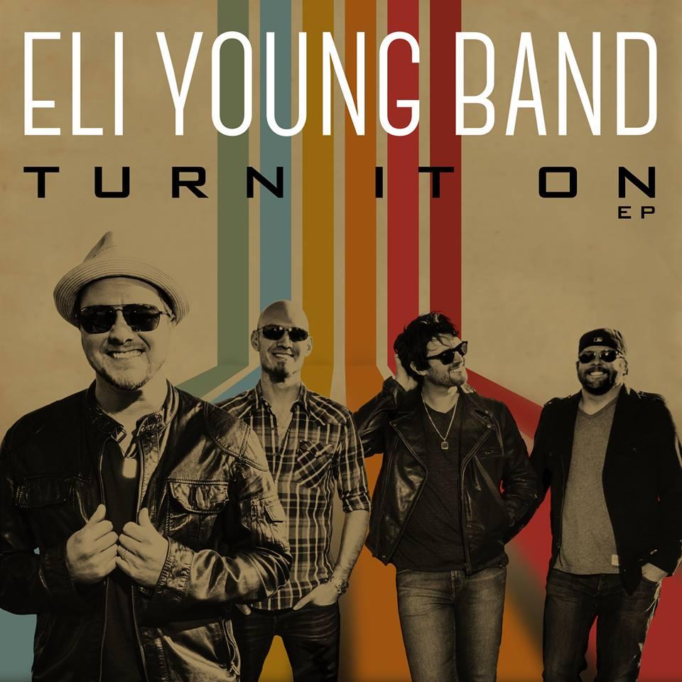 turn it on eli young band.jpg