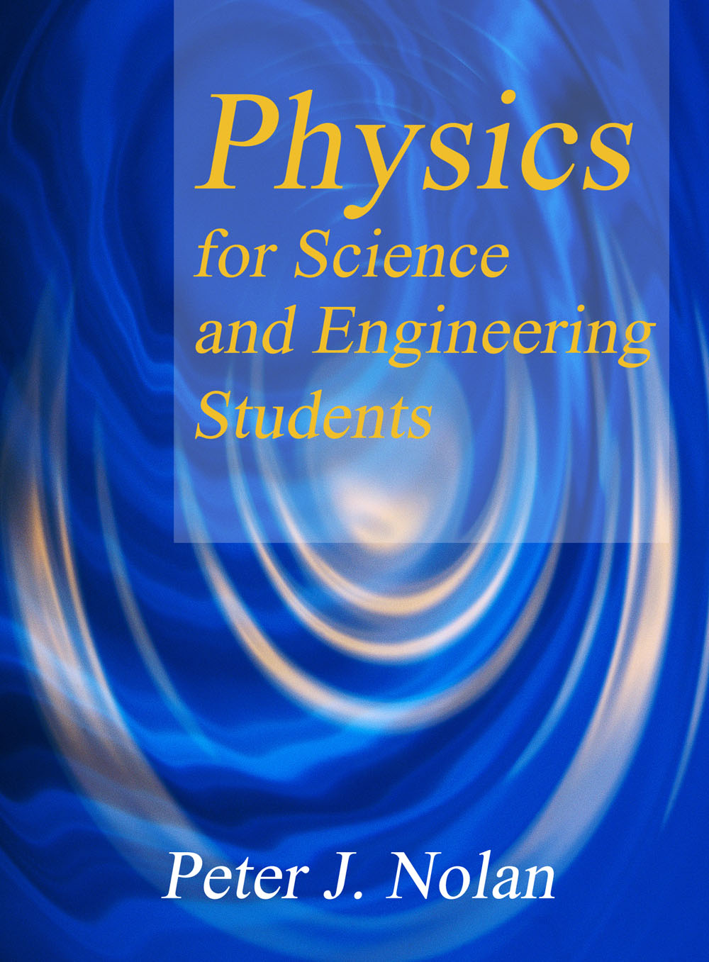 Physics for Science and Engineering Students by Peter Nolan