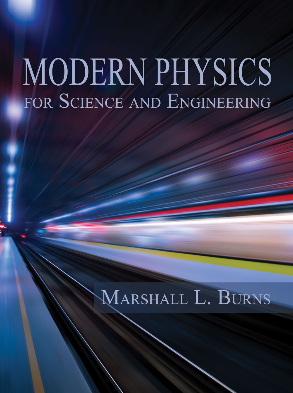 Modern Physics for Science and Engineering by Marshall Burns