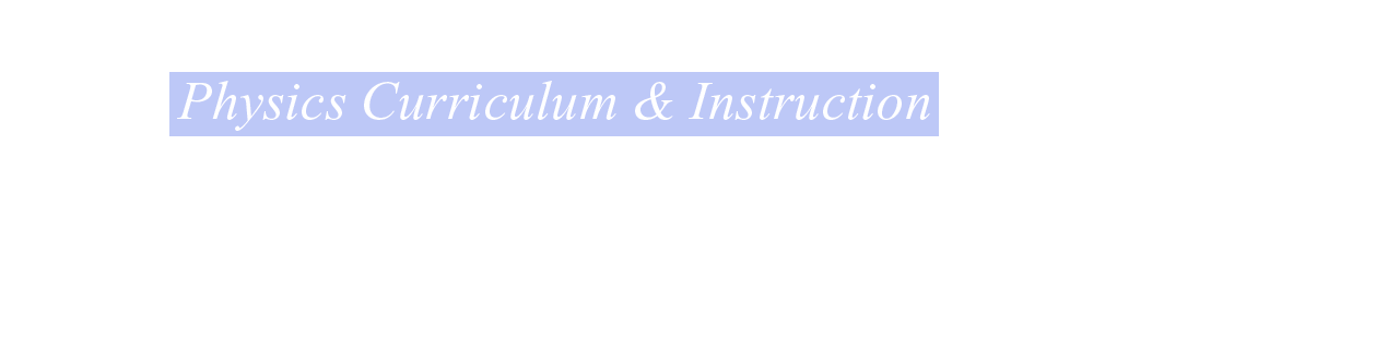Physics Curriculum & Instruction