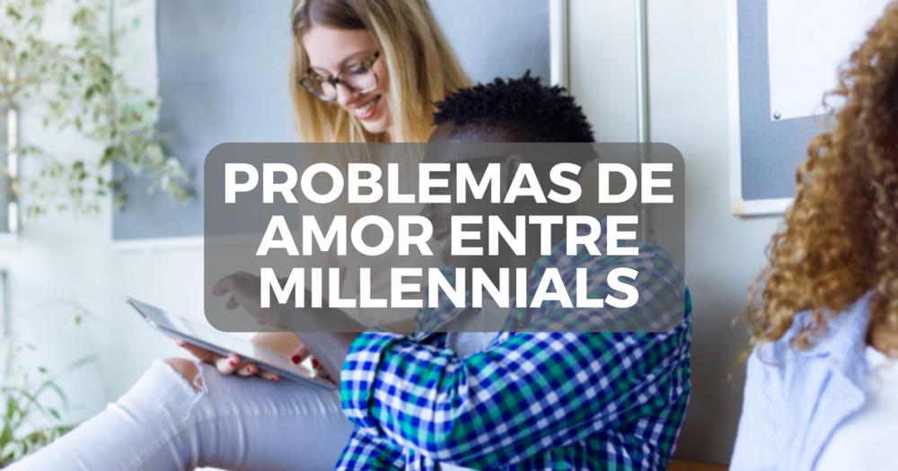 Los 5 problemas de pareja más desarrollados entre los Millennial ...