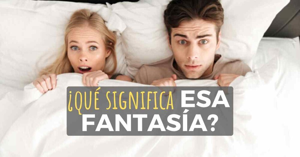 9bad8fc4a Las Fantasías Sexuales y su significado — La Red Hispana