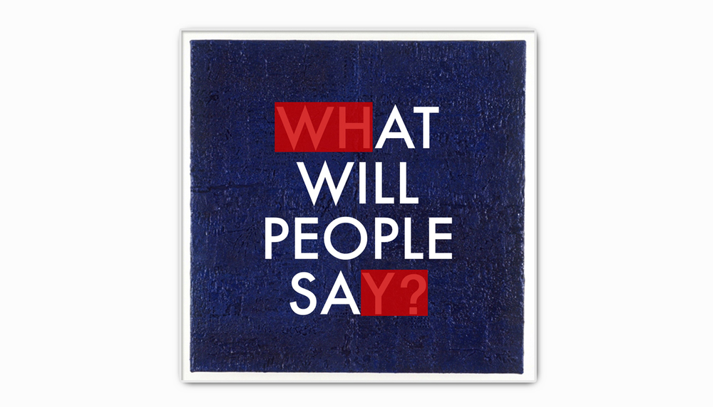 What will people say?  Acrylic on canvas. 4' X 4'. 2015.