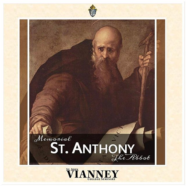 St. Anthony, Abbot and Patriarch of Monks, Pray for Us!  Feast Day: January 17 Born: 251, Herakleopolis Magna, Egypt Died: 356, Mount Colzim, Egypt Major Shrine: Monastery of Anthony, Egypt; Vienna, Austria His body was at Saint-Antoine l'Abbaye, Isère, France Patron of: against pestilence; amputees; animals; basket makers; basket weavers; brushmakers; butchers; cemetery workers; domestic animals; eczema; epilepsy; epileptics; ergotism; erysipelas; gravediggers; graveyards; hermits; hogs; Hospitallers; monks; pigs; relief from pestilence; shingles; skin diseases; skin rashes; swine; swineherds  #Feast #Solemnity #Day #SJVCS #Seminary #Catholic #Católico #Catholics #Catholicism #CatholicChurch #Church #Christian #Christians #Christianity #Christ #Jesus #JesusChrist #Cross #God #Gospel #Faith #Salvation #Prayer #GodBless #Religion #ProudCatholic  Read more on our Facebook page: https://www.facebook.com/StJohnVianneyCollegeSeminary