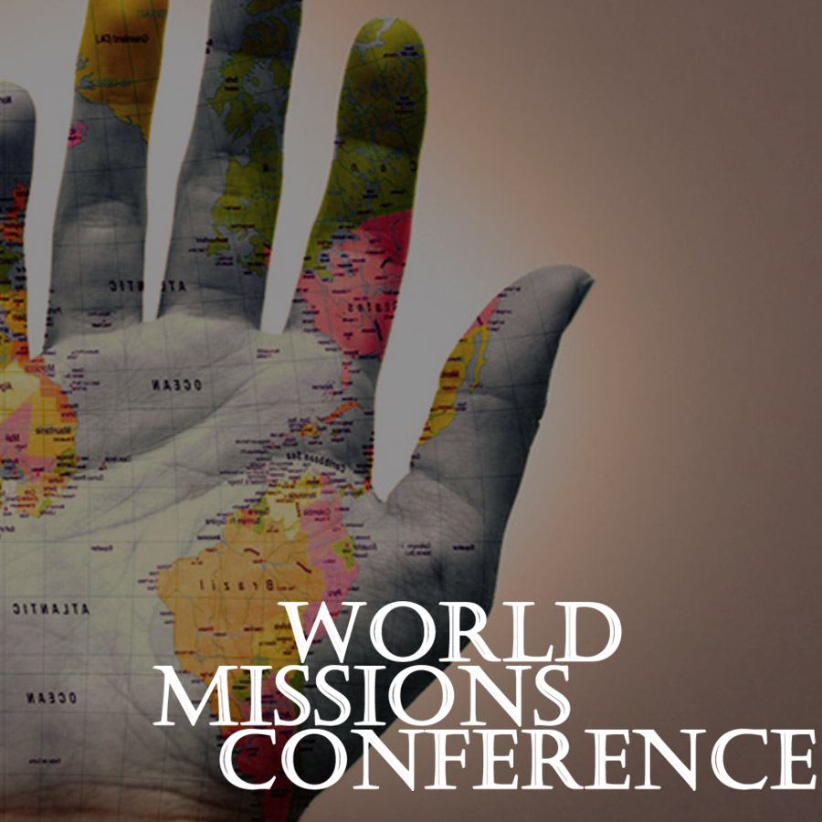 Missions Conference- 2015 Topic: Missions