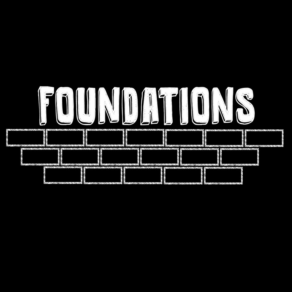 Foundations: 2016 Topic: 16 Foundational Truths