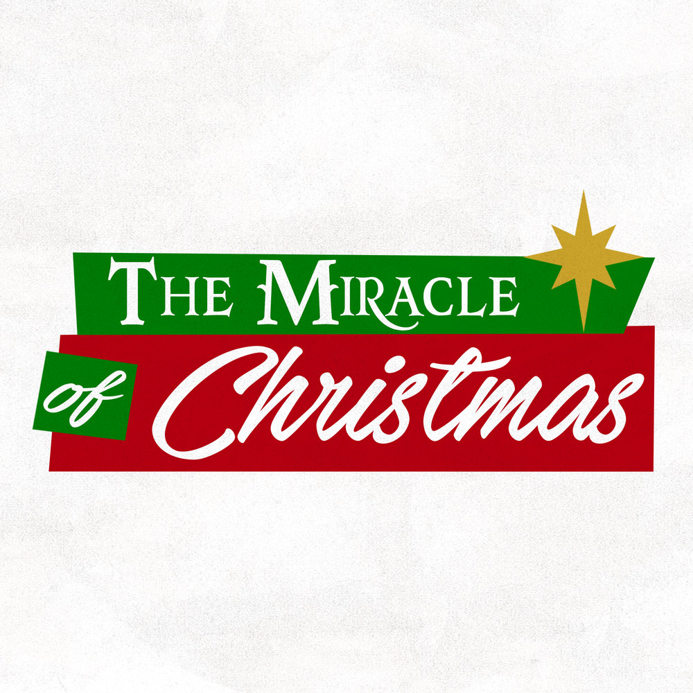 The Miracle of Christmas: 2017 Topic: Christmas