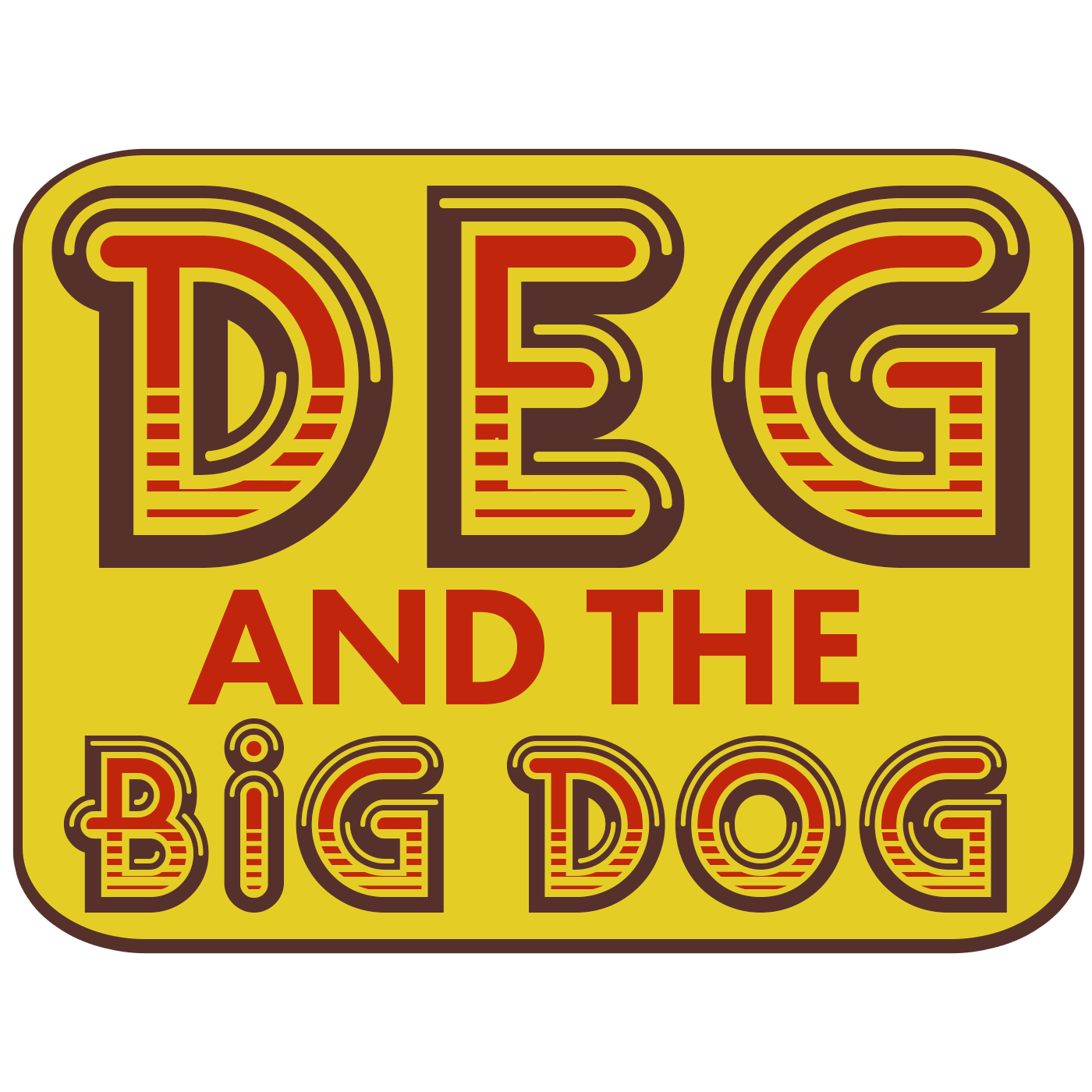 Deg and the Big Dog The OAM Network