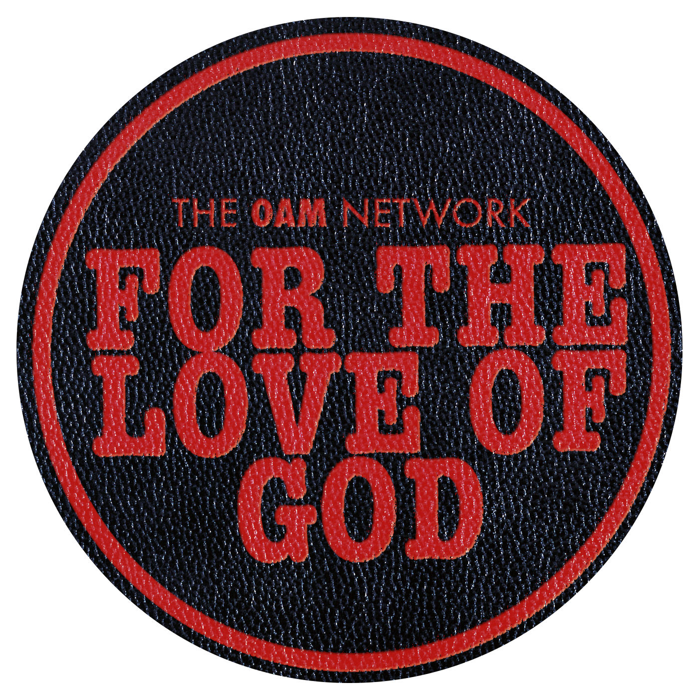 For The Love Of God The OAM Network