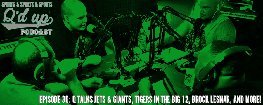 Q and guests discuss Jets and Giants, Tigers in the Big 12, Brock Lesnar, and much MORE!  Check out Side Street Grill @ 31 Florence right here in Memphis, TN. Great food, GREAT DRINKS!