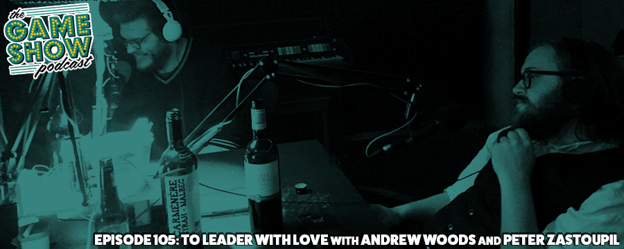 On today's episode we sit down with Andrew Woods and Peter Zastoupil to talk about wine, music, Leader, and of course we play some games because now Leader requires us to.
