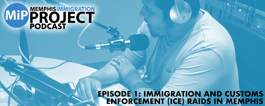 We explore Memphis immigration Project (MiP) as an organization, why we exist, and ICE raids in Memphis.