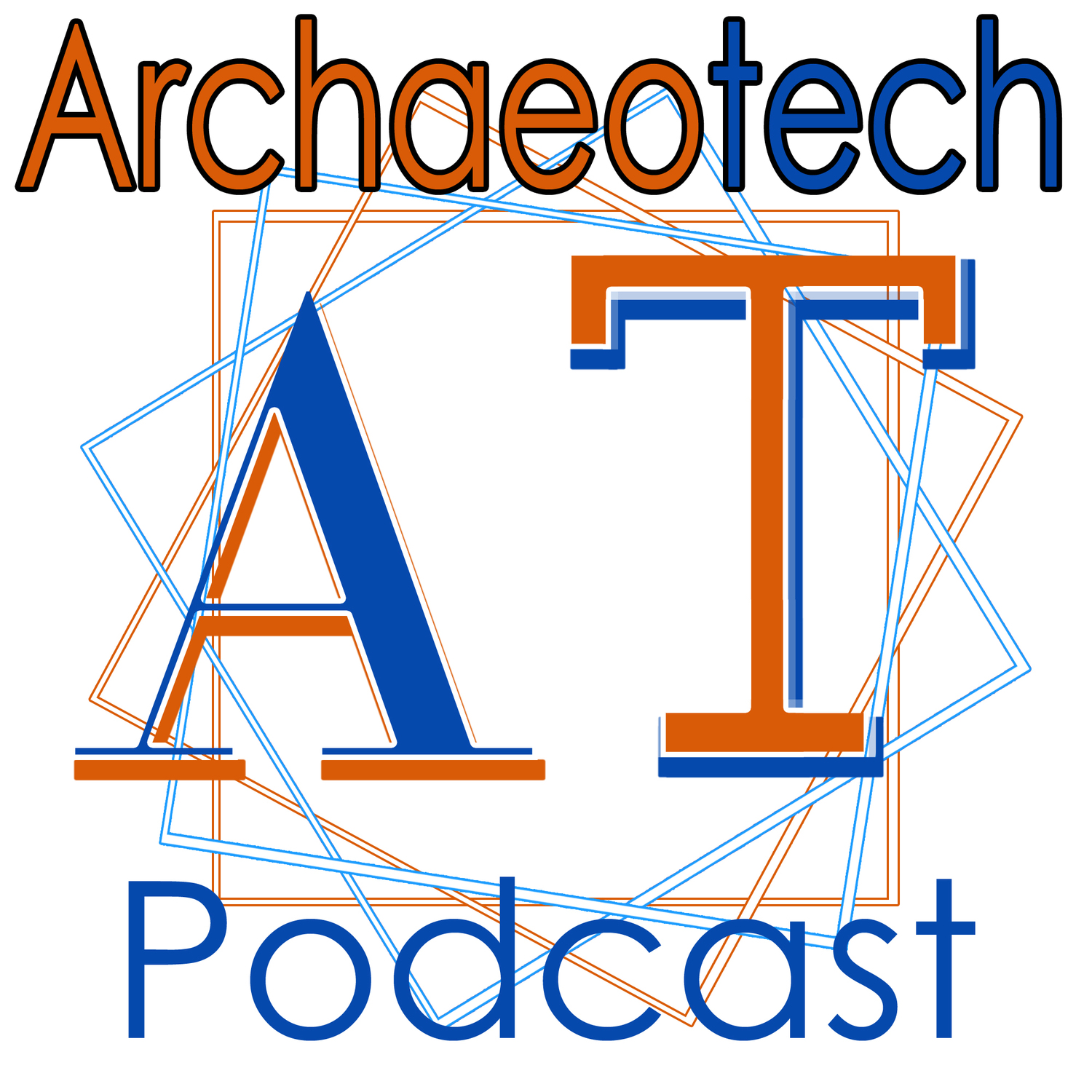 ArchaeoTech Podcast - Archaeology Podcast Network