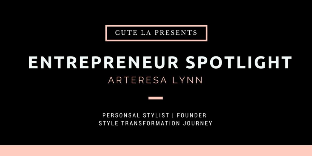 Entrepreneur Spotlight Arteresa Lynn Interview
