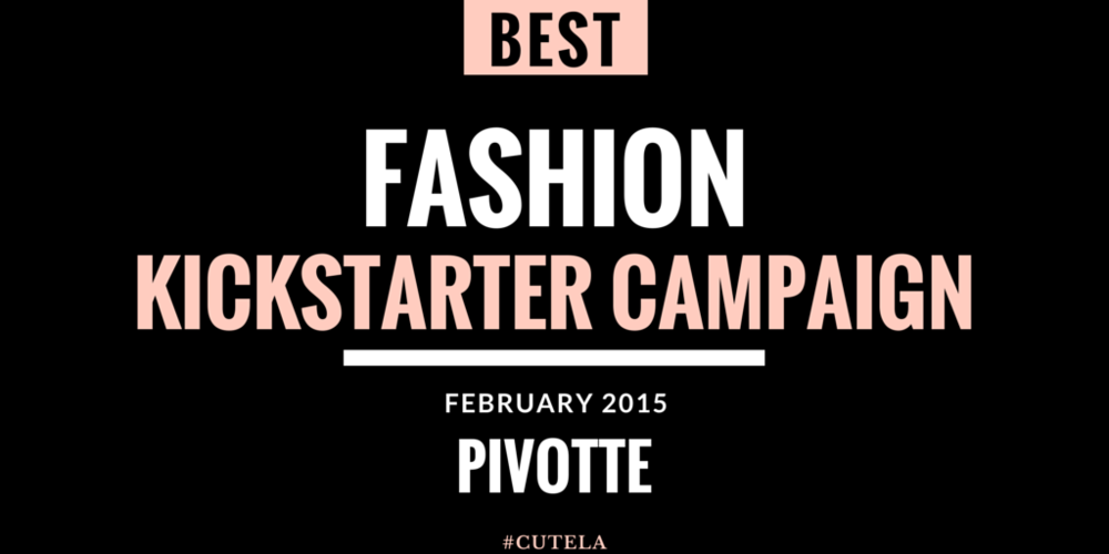 Best Fashion Kickstarter Campaigns February 2015