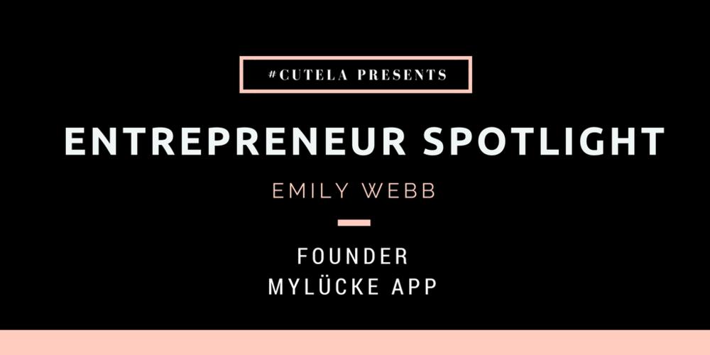 Entrepreneur Spotlight Emily Webb MyLucke App
