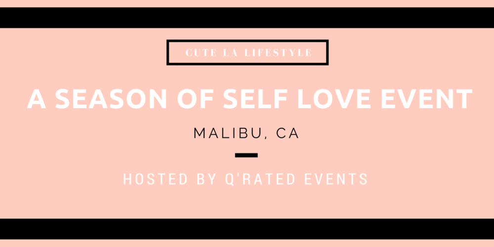 A Season of Self Love Event - Cute LA