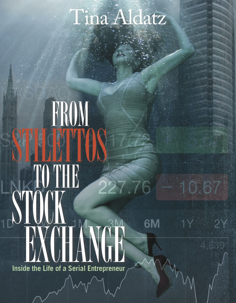FROM STILETTOS TO THE STOCK EXCHANGE BY TINA ALDATZ
