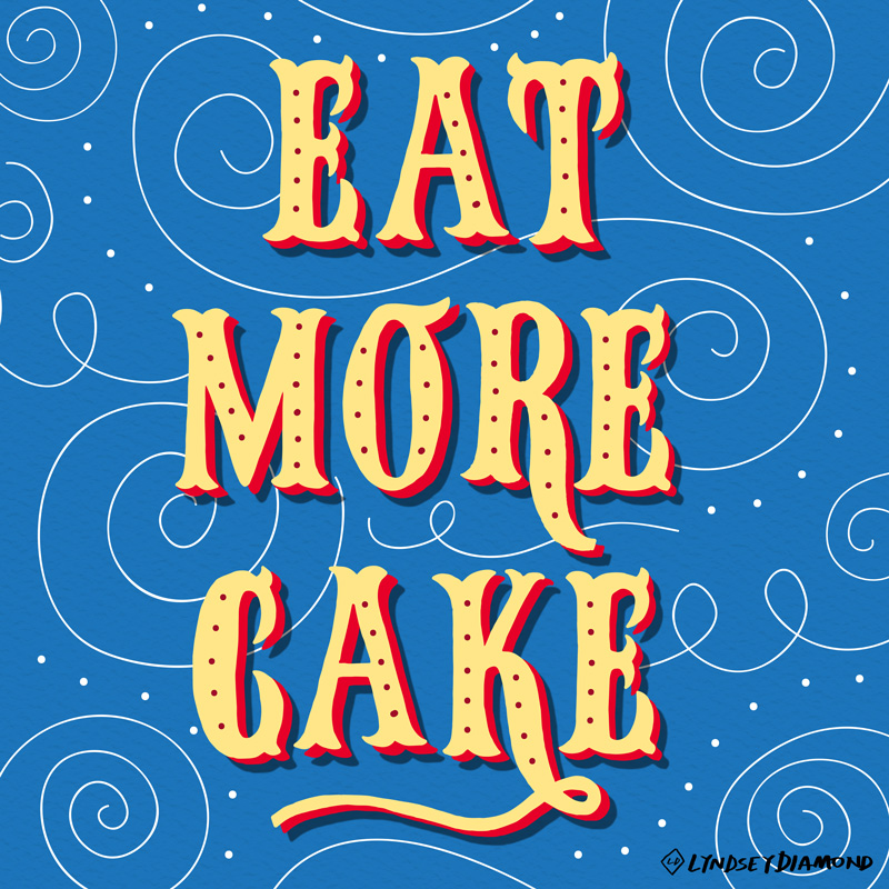 ILLUSTRATION            IL-001    EAT MORE CAKE   LD_ILLUSTRATION