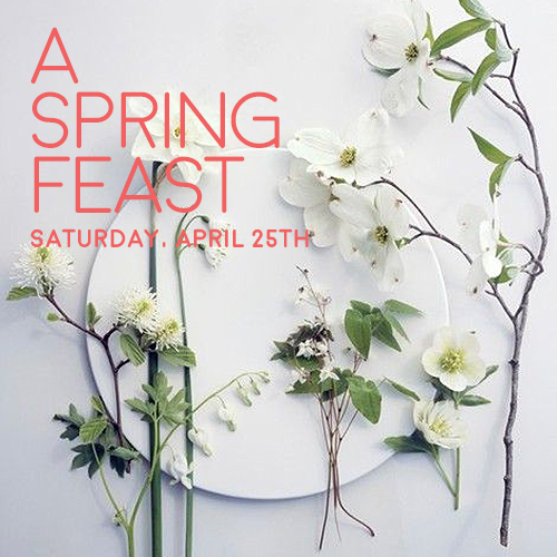 A SPRING FEAST | SATURDAY APRIL 25 | STINSON BEACH