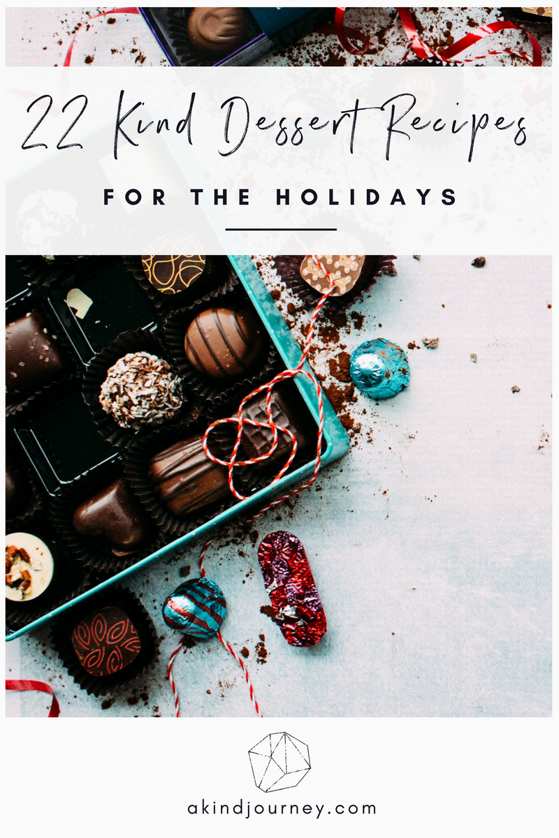 22 Kind Dessert Recipes For The Holidays | akindjourney.com #TheKindBrands