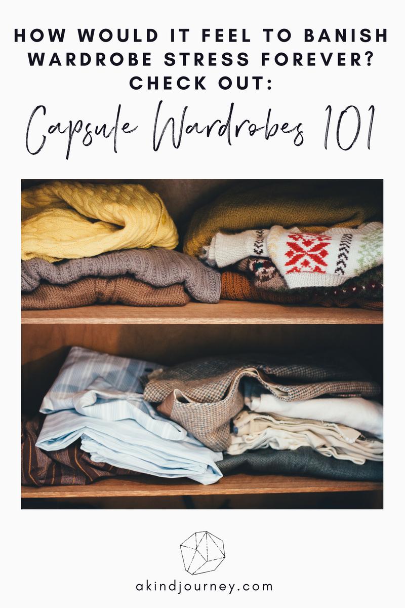 Capsule Wardrobe 101 | akindjourney.com #TheKindBrands #CapsuleWardrobe