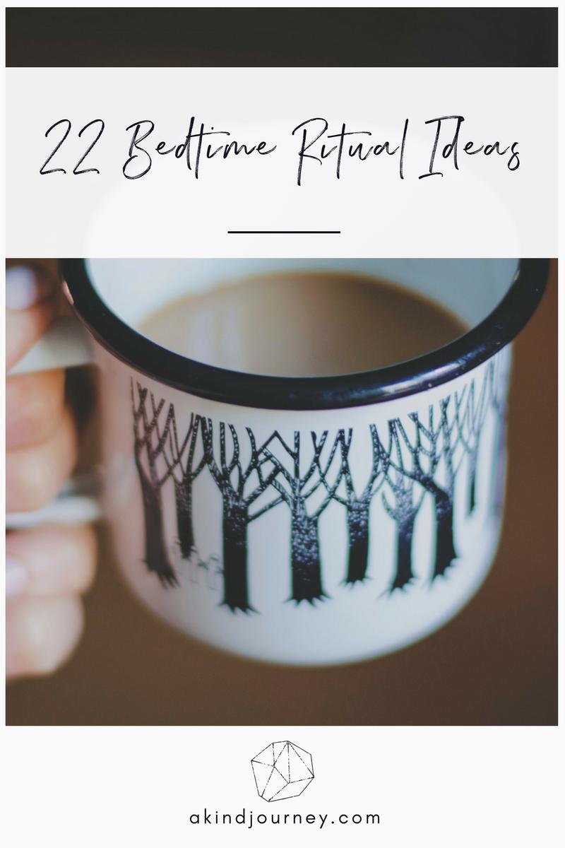 22 Bedtime Ritual Ideas | akindjourney.com #TheKindBrands #KindLiving #BedtimeRituals
