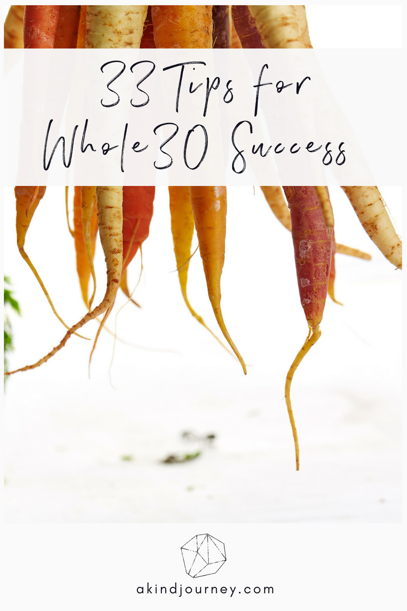 33 Tips for Whole30 Success (And Healthy Eating in General) | akindjourney.com #TheKindBrands #Whole30 #Whole30Tips #Whole30Recipes #HealthyEating