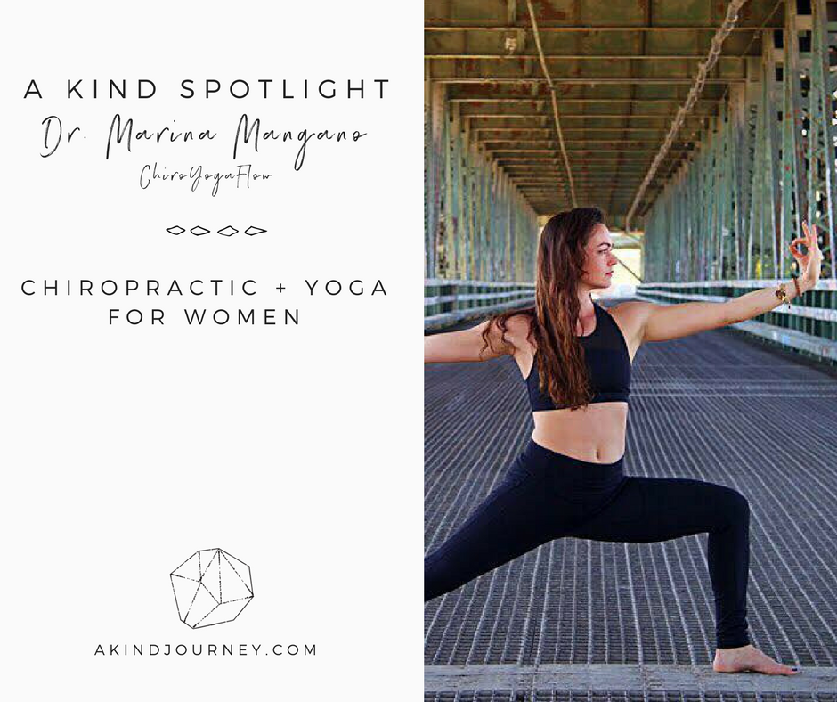 A Kind Spotlight with Dr. Marina Mangano on Chiropractic + Yoga For Women | akindjourney.com #TheKindBrands
