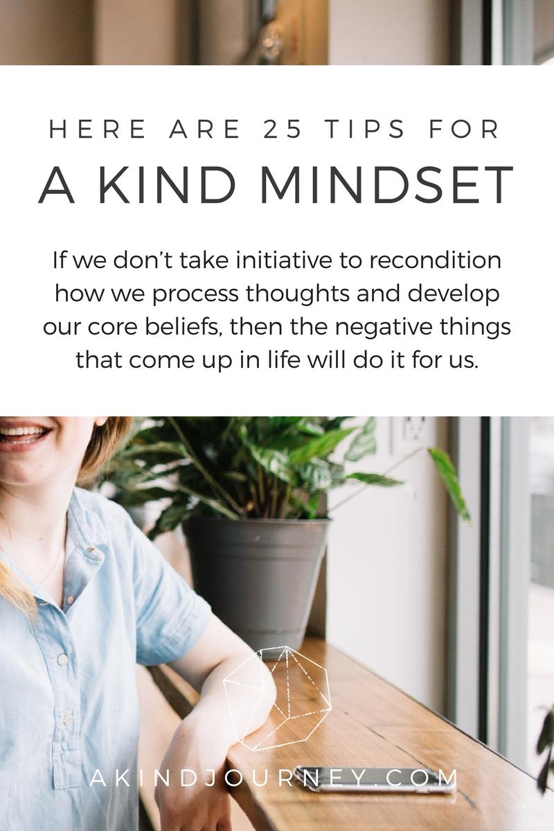 25 Tips For A Kind Mindset | akindjourney.com #TheKindBrands