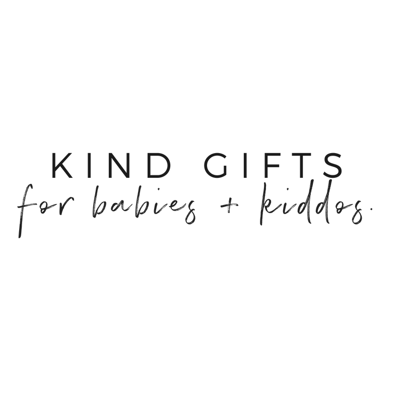 Kind Gift Guide For Babies + Kiddos | akindjourney.com
