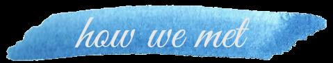 how-we-met.png
