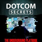 Learn To Structure Your Sales Funnel Around Automated Marketing with  Your Free Copy of Dotcom Secrets!
