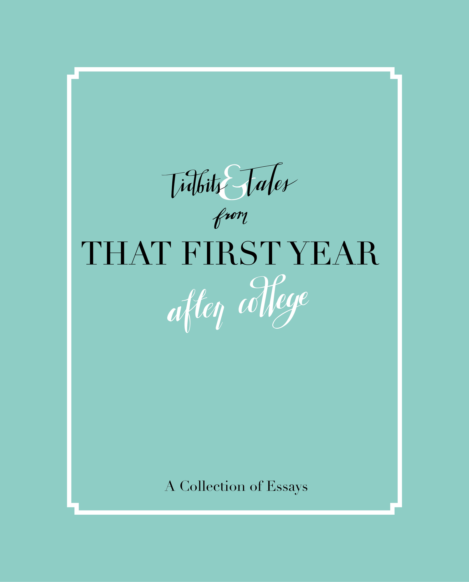 tidbits tales from that first year after college a collection tidbits tales from that first year after college a collection of essays