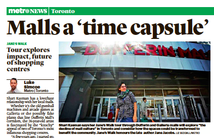 - An article in Metro News about the Jane's Walk I led from Galleria Mall to Dufferin Mall