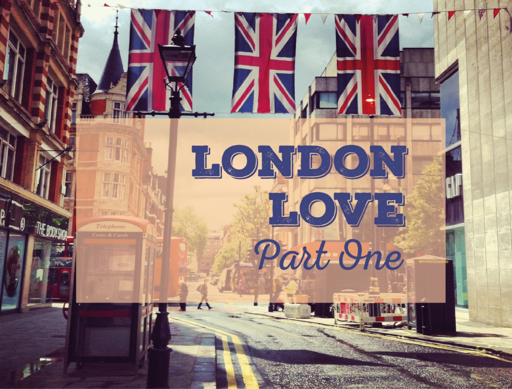 London Love. Part I.